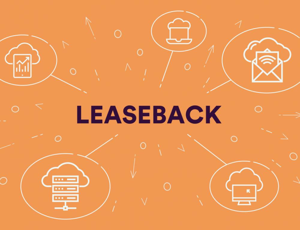 Leaseback: Los beneficios de vender un activo a un Leasing para luego suscribir un contrato de arrendamiento